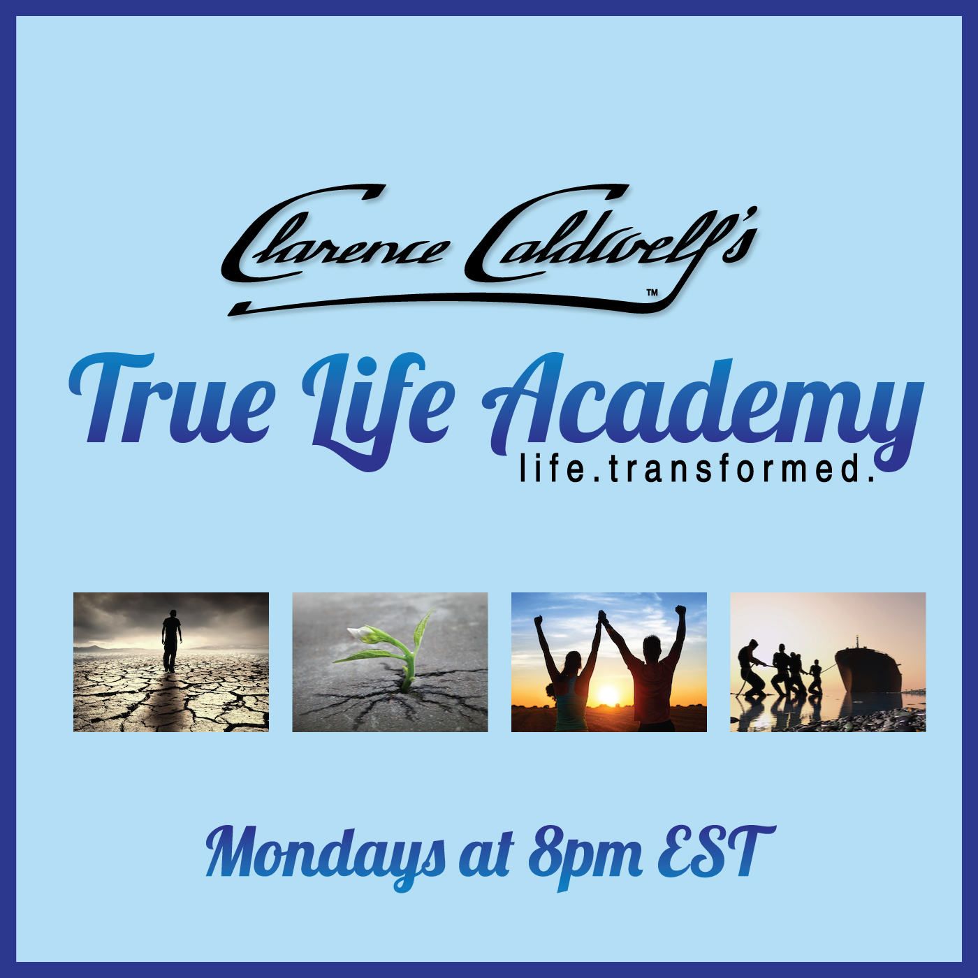 Clarence Caldwells True Life Academy