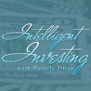 Intelligent Investing with Pamela Otten