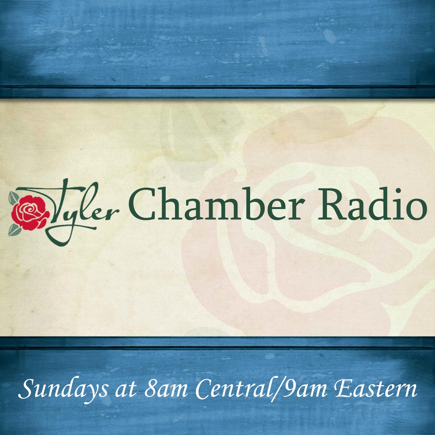 <![CDATA[Tyler Chamber Radio]]>